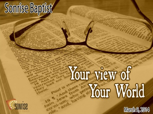 2014-Your-View-of-Your-World-Worldview-Acts-14-03.09.14