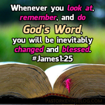 Blog-Whenever-you-look-at-remember-and-do-Gods-Word-James-1-25-08.18.14