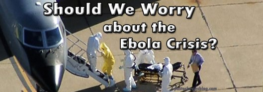 Blog-Should-We-Worry-About-the-Ebola-Crisis-10.17.14