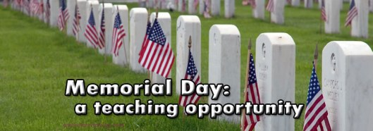 Blog-Memorial-Day-A-Teaching-Opportunity