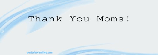 Blog-Thank-You-Moms-Mothers-Day-05.10.15