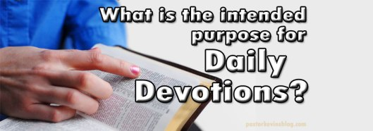 Blog-What-is-the-intended-purpose-for-daily-devotions
