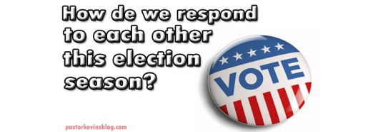 blog-how-do-we-respond-to-each-other-this-election-season