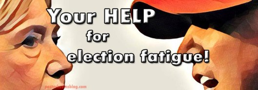 blog-your-help-for-election-fatigue-10-26-16