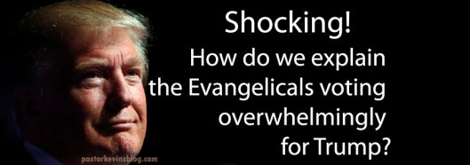 blog-how-do-we-explain-the-evangelicals-overwhelming-support-for-trump-11-09-16