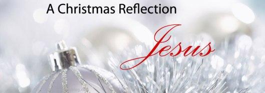 blog-a-christmas-reflection-jesus-12-16-16