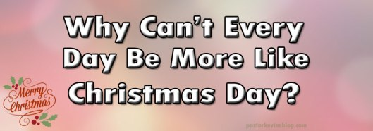 Blog-Why-Cant-Every-Day-Be-Like-Christmas-Day-12.26.15-2