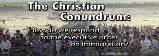 blog-the-christian-conundrum-how-do-we-respond-to-the-executive-order-on-immigration-01-31-17