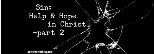 Blog-Sin-Help-and-Hope-in-Christ-part-2-03.27.17