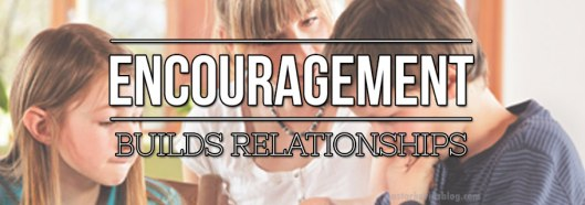 Blog-Encouragment-Builds-Relationships-04.06.17