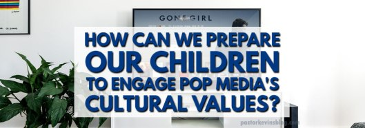 Blog-How-can-we-as-parents-help-our-children-respond-to-the-pop-culture