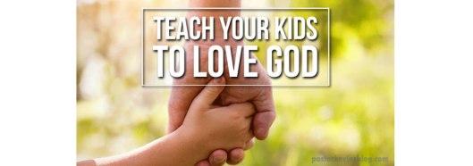 Blog-Teach-Your-Kids-to-Love-God-04.108.17