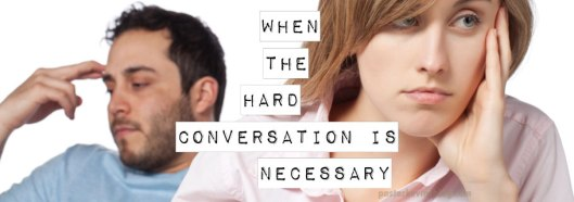 Blog-When-the-Hard-Conversation-is-Necessary-04.05.17