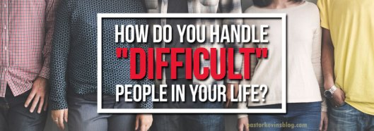 Blog-How-do-you-handle-difficult-people-in-your-life-05.04.17