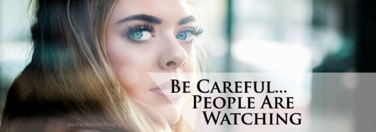 Blog-Be-Careful-People-Are-Watching-06.12.17