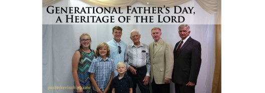 Blog-Generational-Fathers-Day-a-Heritage-of-the-Lord-06.18.17