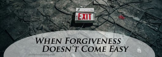 Blog-When-Forgiveness-Doesnt-Come-Easy-07.17.17