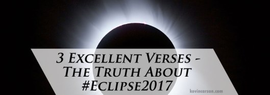 3-Excellent-Verses-The-Truth-About-Eclipse2017-08.21.17-2
