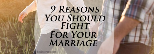Blog-9-Reasons-You-Should-Fight-for-Your-Marriage-08.04.17